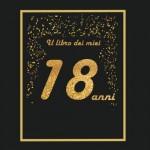 Il libro dei miei 18 anni: 21x21cm - 75 pagine - biglietti d'auguri - idea regalo di compleanno - buo compleanno - libro degli opsiti di compleanno...