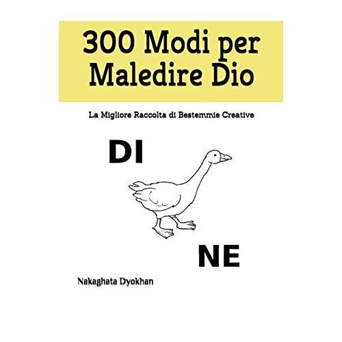 300 Modi per Maledire Dio: La Migliore Raccolta di Bestemmie Creative